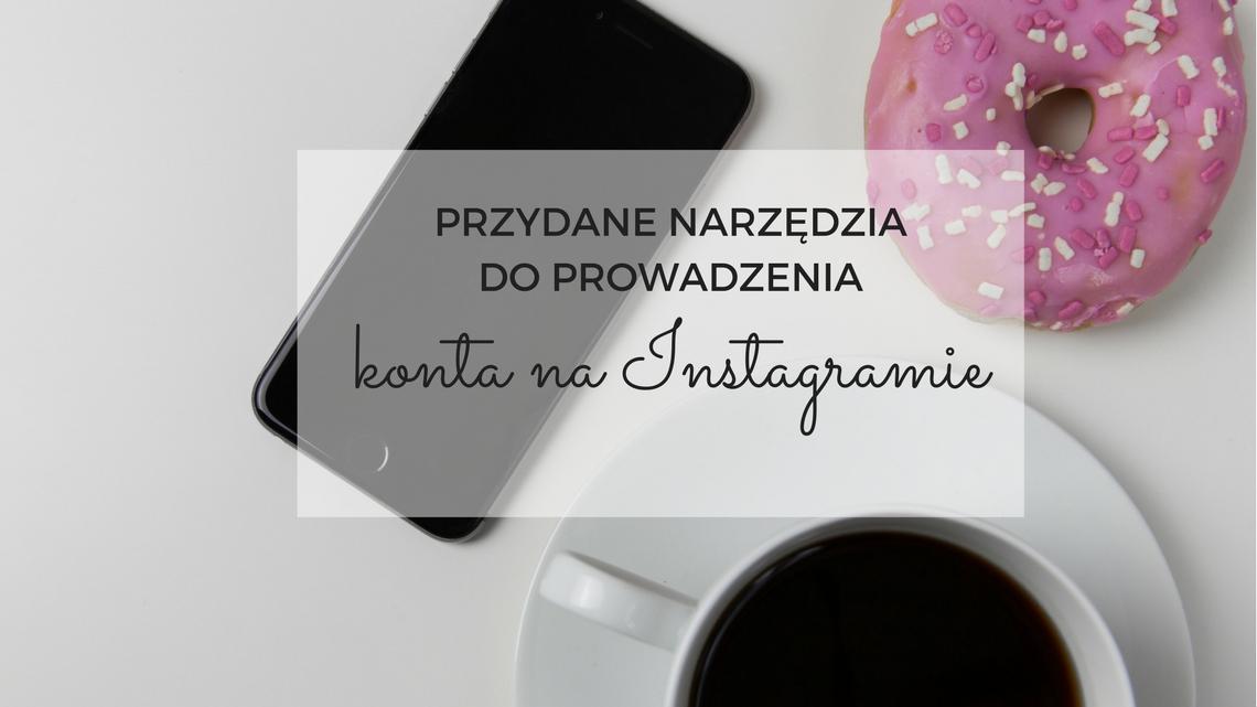 narzedzia-do-prowadzenia-konta-na-instagramie