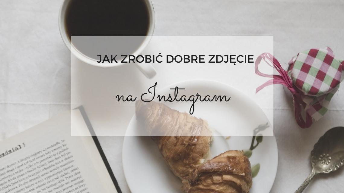 jak-zrobic-dobre-zdjecie-na-instagram