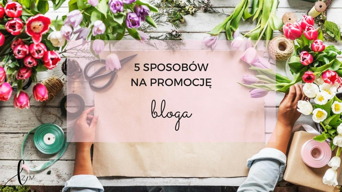 5-sposobow-na-promocje-bloga