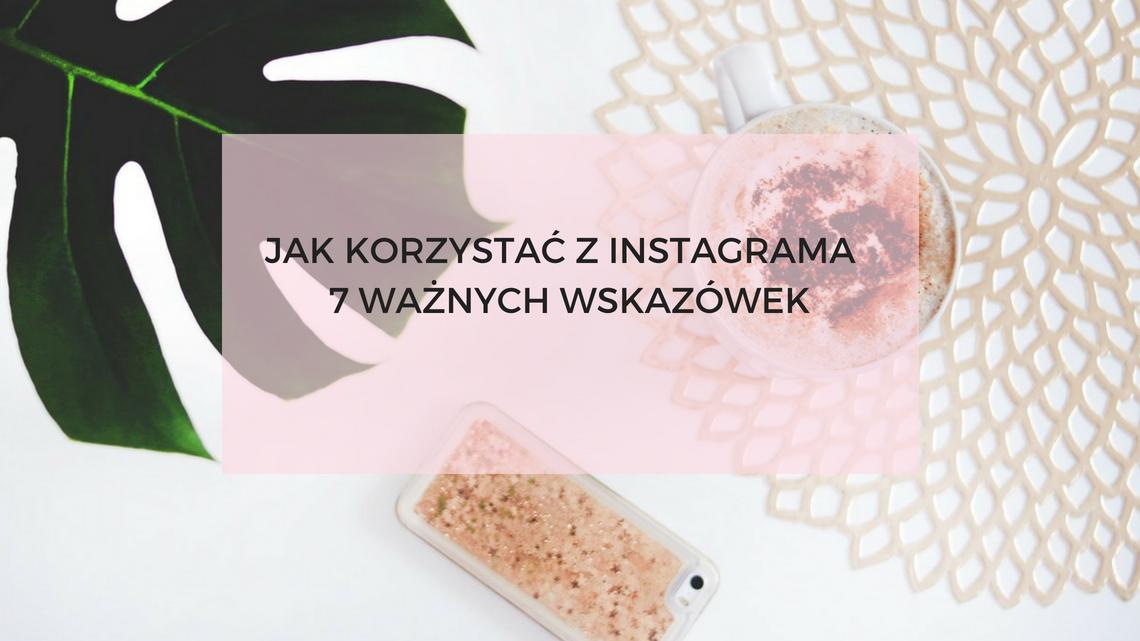 jak-korzystać-z-instagrama-7-wskazowek