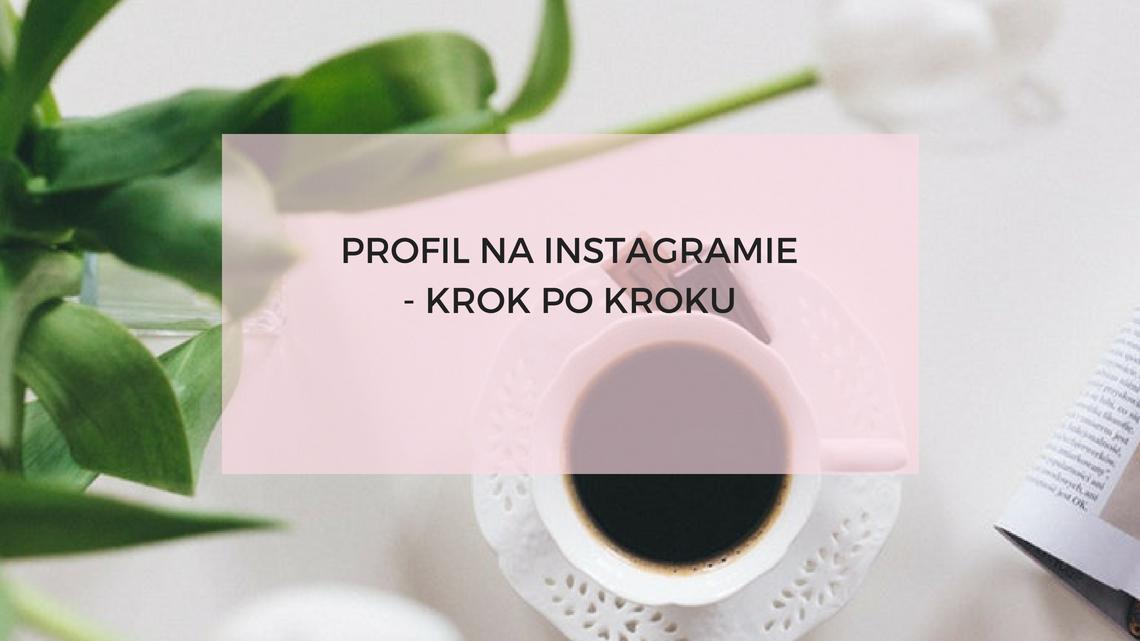 profil-na-instagramie-krok-po-kroku